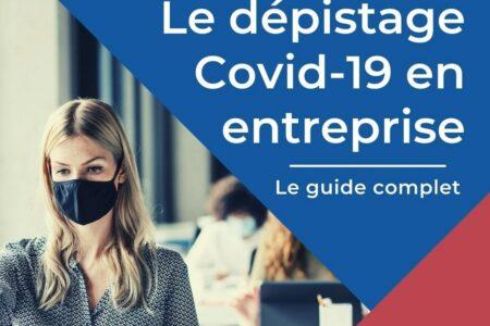 Tout savoir sur le dépistage Covid-19 en entreprise